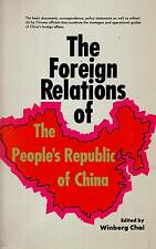 CHINA WINBERG CHAI THE FOREIGN RELATIONS OF PEOPLE'S REPUBLIC OF CHINA 1972