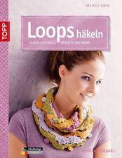 Loops häkeln von Béatrice Simon (2013, Taschenbuch)
