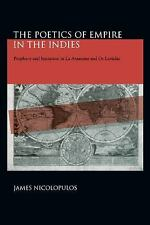 "The Poetics of Empire in the Indies: Prophecy and Imitation in ""La Araucana ""and"