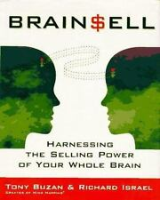 Brain Sell: Harnessing the Selling Power of Your Whole Brain Buzan, Tony, Israe