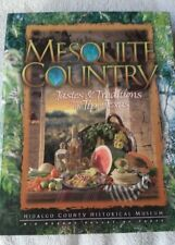 Mesquite Country : Tastes and Traditions from the Tip of Texas (Hidalgo County)