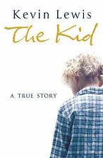 Kevin Lewis The Kid: A True Story Very Good Book