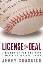 License to Deal : A Season on the Run with a Maverick Baseball Agent by Jerry...
