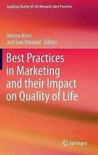 Best Practices in Marketing and Their Impact on Quality of Life (Applying Qualit