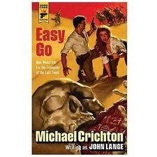 Easy Go by Michael Crichton and John Lange (2013, Paperback)
