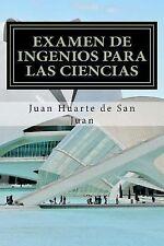 Examen de Ingenios para Las Ciencias by Juan Huarte de San Juan (2015,...
