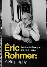 Éric Rohmer: A Biography by Noël Herpe and Antoine De Baecque (6/16 hardcover)