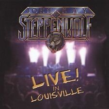 Live in Louisville by John Kay/Steppenwolf (CD, Oct-2004, Rainman, Inc.)