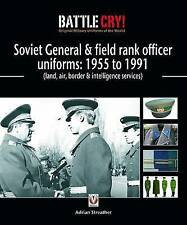 Soviet General and Field Rank Officers Uniforms: 1955 to 1991: (Land, Air,...