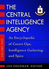 The Central Intelligence Agency : An Encyclopedia of Covert Ops, Intelligence...