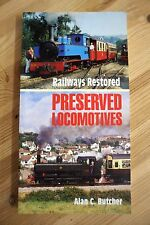 Railways Restored: Preserved Locomotives Trains Engines – Alan C. Butcher VGC