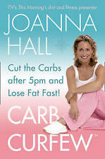 Carb Curfew: Cut the Carbs After 5pm and Lose Fat Fast! by Joanna Hall Diet Book