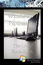 Windows 7 Professional : The Little Black Book by Randy Bankofier (2009,...