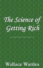 The Science of Getting Rich by Wallace Wattles (2013, Paperback)