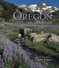 Oregon Wild and Beautiful II photography by Dennis Frates Hardcover