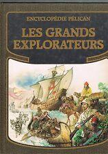 Les GRANDS EXPLORATEURS par  Lidia MARZOTTO illustré par Piero CATTANEO Pélican