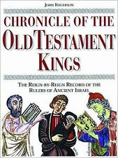 Chronicle of the Old Testament Kings: The Reign-by-Reign Record of the Rulers o
