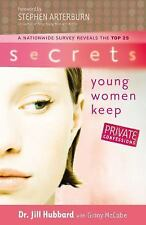 Secrets Young Women Keep - Dr. Jill Hubbard and Ginny McCabe (2008, Paperback)