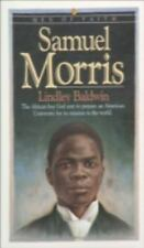 Samuel Morris: The African Boy God Sent to Prepare an American University for It