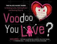 Voodoo You Love? Book & Kit: The Black Magic Guide to Getting Lucky, Getting Eve