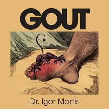 Gout by Igor Mortis (2013, Paperback)