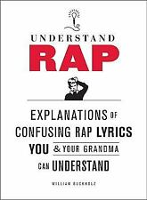 Understand Rap: Explanations of Confusing Rap Lyrics that You & Your Grandma Can