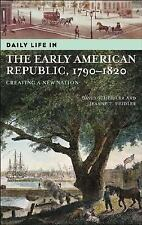 Daily Life in the Early American Republic, 1790-1820: Creating a New N-ExLibrary