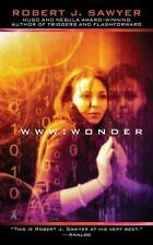 WWW - Wonder by Robert J. Sawyer (2012, Paperback)