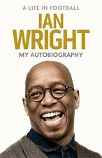 Ian Wright A Life in Football - My Autobiography - Arsenal Gunners Striker book