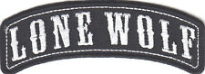 """LONE WOLF"" ROCKER -IRON ON BIKER PATCH, VEST, NO CLUB, SAYING, MOTORCYCLE"