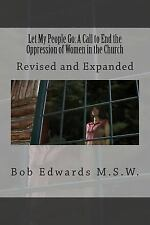 Let My People Go: a Call to End the Oppression of Women in the Church :...