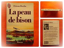 La peau de bison -Frison-Roche -Roman J'Ai Lu N° 715