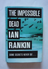 THE IMPOSSIBLE DEAD BY IAN RANKIN - 2011 HARDBACK WITH DJ - 1ST ED - EX. COND.