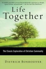 Life Together : The Classic Exploration of Christian Community by Dietrich...