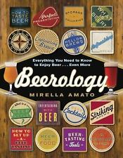Beerology : Everything You Need to Know to Enjoy Beer... Even More by Mirella...
