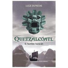 Quetzalcoatl El hombre Huracan (Best Seller (Debolsillo)) (Spanish Edi-ExLibrary