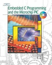Embedded C Programming and the Microchip PIC O'Cull, Larry, Cox, Sarah, Barnett,