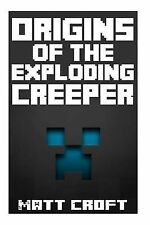 Origins Exploding Creeper An Untold Legend Inspired by Imagination Fun Play by C