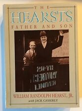 THE HEARSTS FATHER AND SON by William Randolph Hearst Jr w/Jack Casserly - 1991