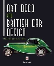 Art Deco and British Car Design: The Airline Cars of the 1930s by Barrie Down...
