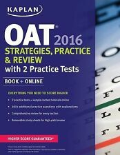 Kaplan OAT 2016 Strategies  Practice  and Review with 2 Practice Tests