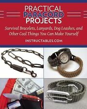 Practical Paracord Projects : Survival Bracelets, Lanyards, Dog Leashes, and...