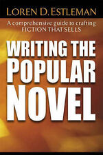 Writing the Popular Novel: A Comprehensive Guide to Crafting Fiction That Sells,