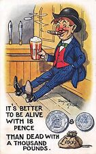 POSTCARD  COMIC   DONALD  McGILL   It's better to be alive with  18 pence...