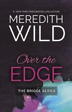 The Bridge: Over the Edge by Meredith Wild (2016, Paperback)