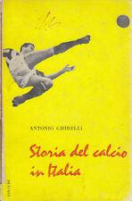 STORIA DEL CALCIO IN ITALIA di Antonio Ghirelli - Einaudi Editore 1954