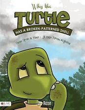 Why the Turtle Has a Broken-Patterned Shell : Once upon a Time : a Tale from...