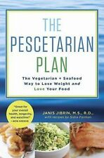 The Pescetarian Plan : The Vegetarian + Seafood Way to Lose Weight and Love...