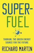 SuperFuel: Thorium, the Green Energy Source for the Future (Macmillan Science),