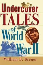 Undercover Tales of World War II by William B. Breuer (2000, Paperback)